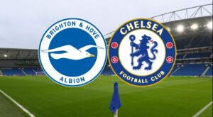 Brighton vs Chelsea: Line-Up News, Live Stream- EPL